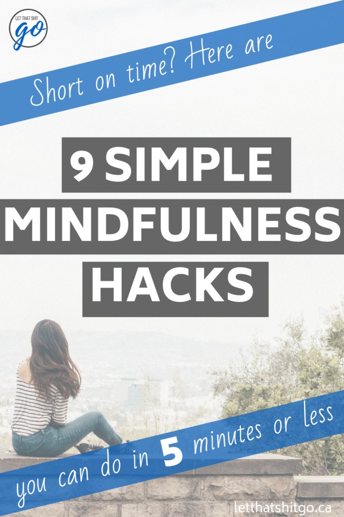 9 simple mindfulness hacks you can do in 5 minutes or less